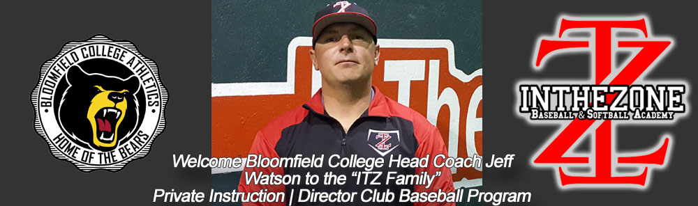 In The Zone Baseball & Softball Academy Announces Addition of Jeff Watson, Bloomfield College Head Coach, To Staff